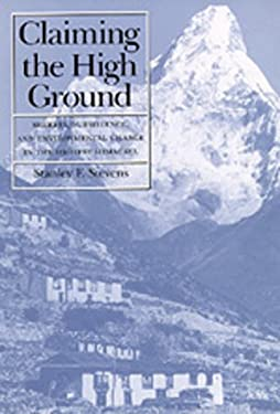 Claiming the High Ground: Sherpas, Subsistence, and Environmental Change in the Highest Himalaya 9780520076990