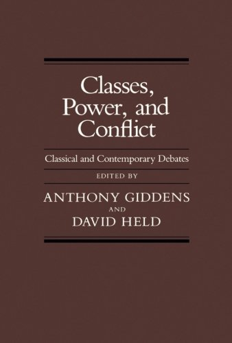Classes, Power, and Conflict: Classical and Contemporary Debates 9780520046276