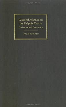 Classical Athens and the Delphic Oracle: Divination and Democracy 9780521823739