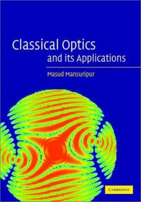 Classical Optics and Its Applications 9780521804998