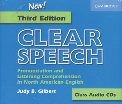 Clear Speech: Pronunciation and Listening Comprehension in North American English 9780521543576