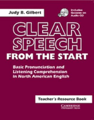 Clear Speech from the Start: Teacher's Resource Book: Basic Pronunciation and Listening Comprehension in North American English [With CD] 9780521637350