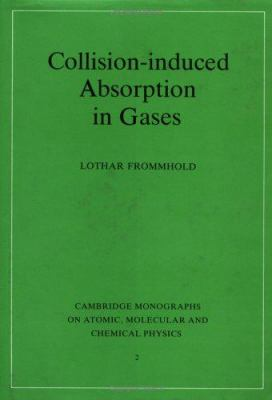 Collision-Induced Absorption in Gases 9780521393454