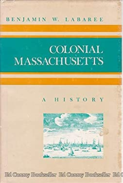 Colonial Massachusetts: A History