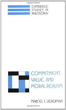 Commitment, Value, and Moral Realism 9780521631112