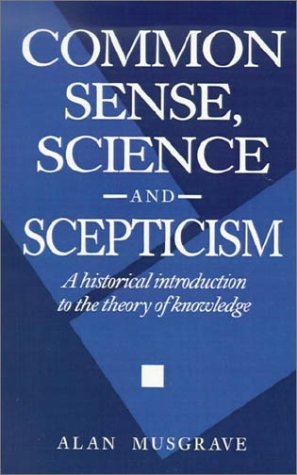 Common Sense, Science and Scepticism: A Historical Introduction to the Theory of Knowledge 9780521436250