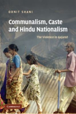 Communalism, Caste and Hindu Nationalism: The Violence in Gujarat