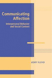 Communicating Affection: Interpersonal Behavior and Social Context 9780521832052