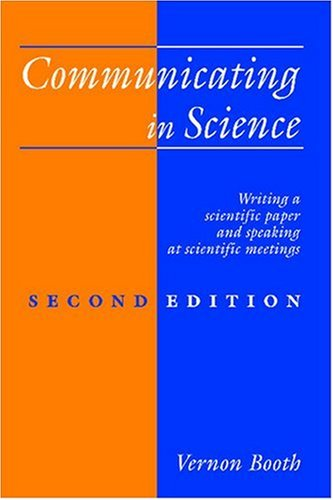Communicating in Science: Writing a Scientific Paper and Speaking at Scientific Meetings 9780521429153