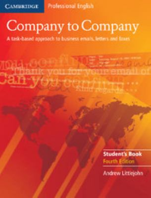 Company to Company: A Task-Based Approach to Business Emails, Letters and Faxes 9780521609753