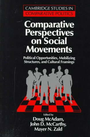 Comparative Perspectives on Social Movements: Political Opportunities, Mobilizing Structures, and Cultural Framings 9780521485166