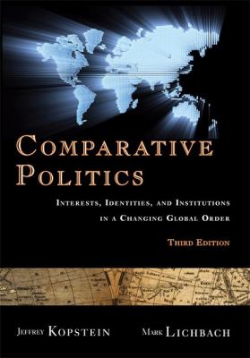 Comparative Politics: Interests, Identities, and Institutions in a Changing Global Order 9780521708401