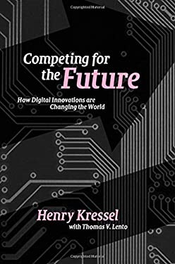 Competing for the Future: How Digital Innovations Are Changing the World 9780521862905