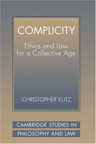 Complicity: Ethics and Law for a Collective Age 9780521594523