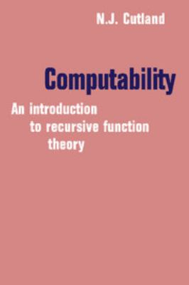 Computability: An Introduction to Recursive Function Theory 9780521294652