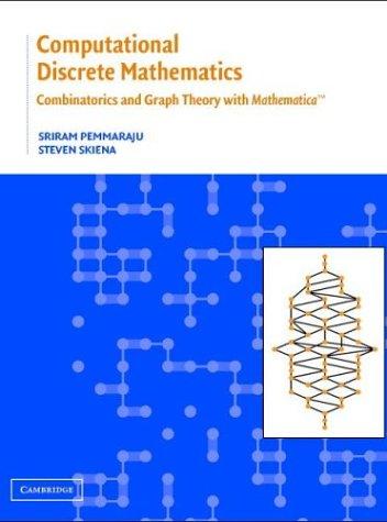 Computational Discrete Mathematics: Combinatorics and Graph Theory with Mathematica (R) 9780521806862
