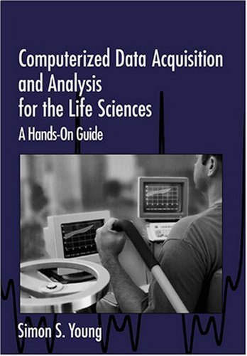 Computerized Data Acquisition and Analysis for the Life Sciences: A Hands-On Guide 9780521565707