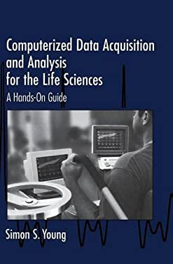 Computerized Data Acquisition and Analysis for the Life Sciences: A Hands-On Guide 9780521562812