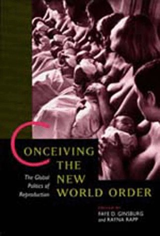 Conceiving the New World Order: Global Politics of Reproduct 9780520089143