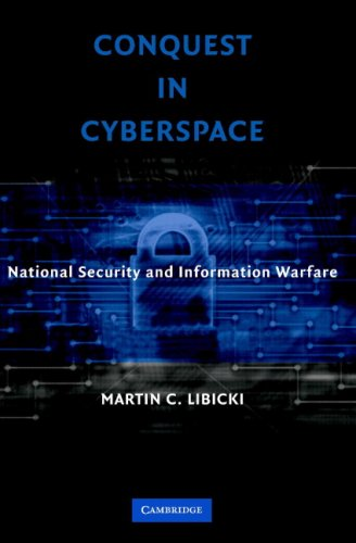 Conquest in Cyberspace: National Security and Information Warfare 9780521871600
