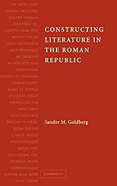 Constructing Literature in the Roman Republic: Poetry and Its Reception