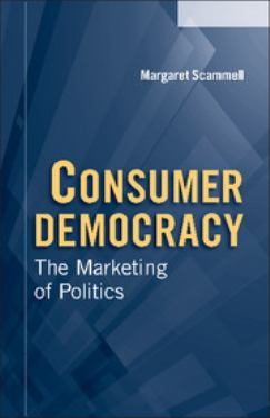 Consumer Democracy: The Marketing of Politics 9780521545242