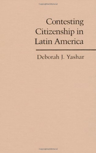 Contesting Citizenship in Latin America: The Rise of Indigenous Movements and the Postliberal Challenge 9780521827461