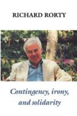 Contingency, Irony, and Solidarity 9780521367813