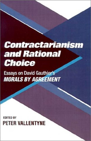 Contractarianism and Rational Choice: Essays on David Gauthier's Morals by Agreement 9780521398152