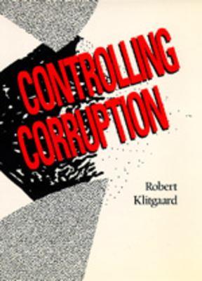 Controlling Corruption: 9780520074088