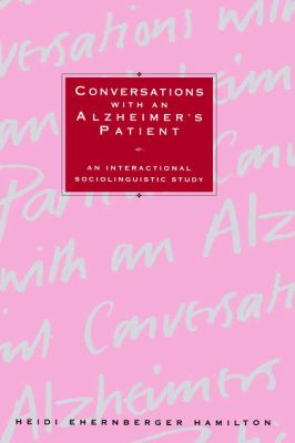 Conversations with an Alzheimer's Patient: An Interactional Sociolinguistic Study 9780521023184