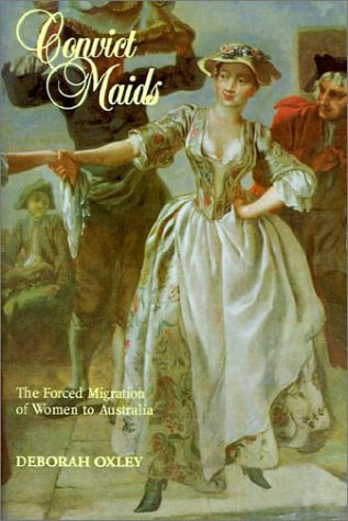 Convict Maids: The Forced Migration of Women to Australia 9780521446778