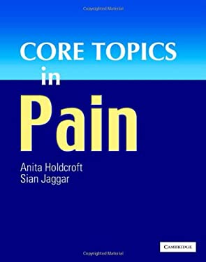 Core Topics in Pain 9780521857789