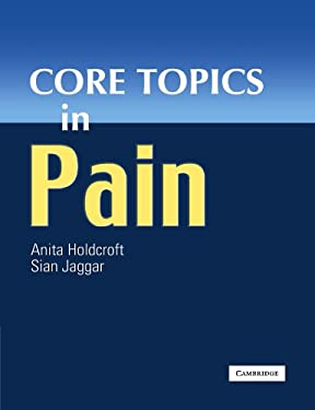 Core Topics in Pain 9780521174176