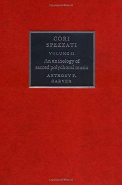 Cori Spezzati: Volume 2: An Anthology of Sacred Polychoral Music 9780521303996