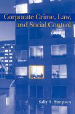 Corporate Crime, Law, and Social Control 9780521589338