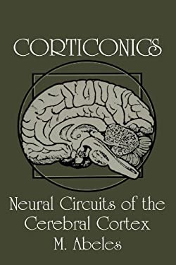 Corticonics: Neural Circuits of the Cerebral Cortex 9780521376174