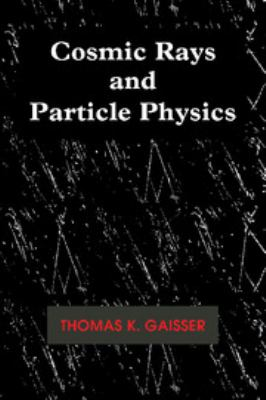 Cosmic Rays and Particle Physics 9780521339315