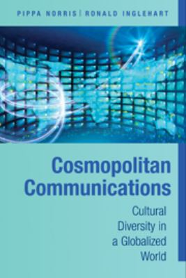 Cosmopolitan Communications: Cultural Diversity in a Globalized World 9780521738385
