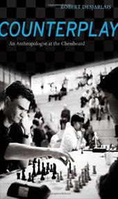 Counterplay: An Anthropologist at the Chessboard 11656792