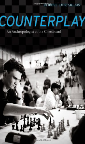 Counterplay: An Anthropologist at the Chessboard 9780520267398