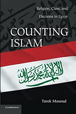 Counting Islam: Religion, Class, and Elections in Egypt 9780521279116