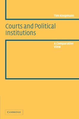 Courts and Political Institutions: A Comparative View 9780521533997