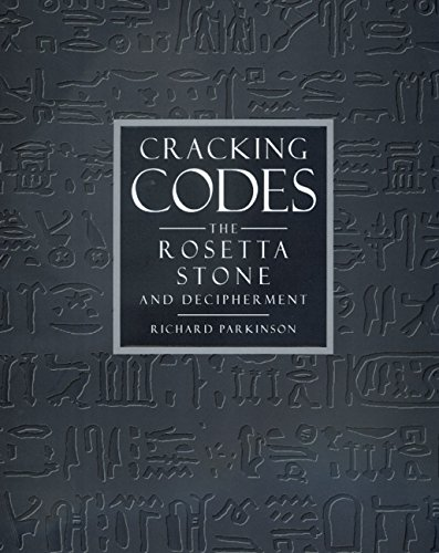 Cracking Codes: The Rosetta Stone and Decipherment 9780520222489