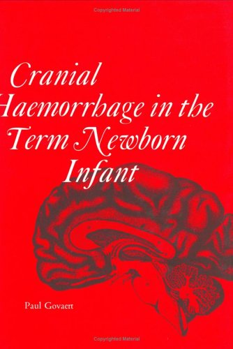 Cranial Haemorrhage in the Term New Born Infant 9780521451499