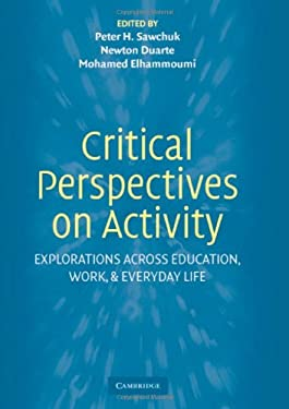 Critical Perspectives on Activity: Explorations Across Education, Work, and Everyday Life 9780521849999