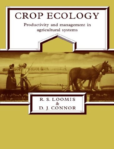 Crop Ecology: Productivity and Management in Agricultural Systems 9780521387767