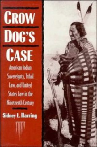 Crow Dog's Case: American Indian Sovereignty, Tribal Law, and United States Law in the Nineteenth Century 9780521467155