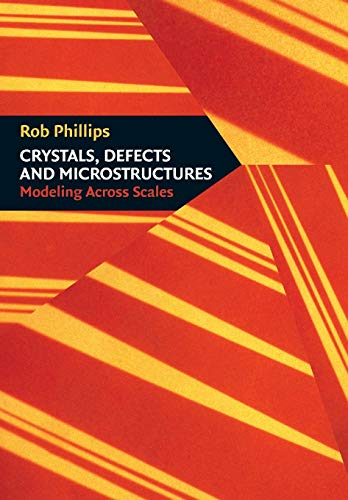 Crystals, Defects and Microstructures: Modeling Across Scales 9780521793575
