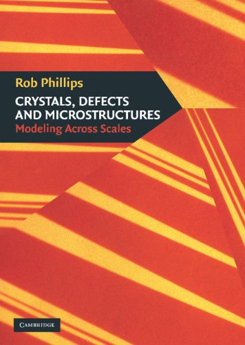 Crystals, Defects and Microstructures: Modeling Across Scales 9780521790055